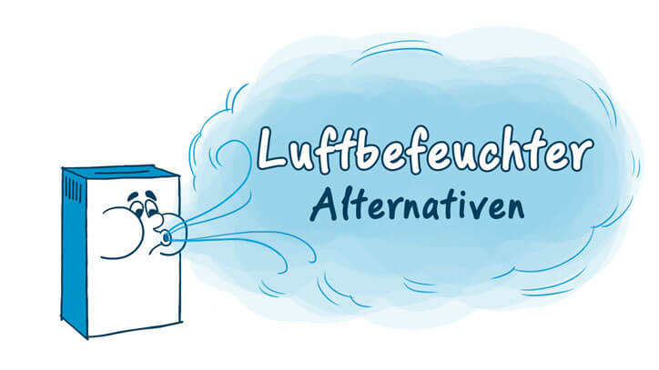 Luftbefeuchter-Alternativen
