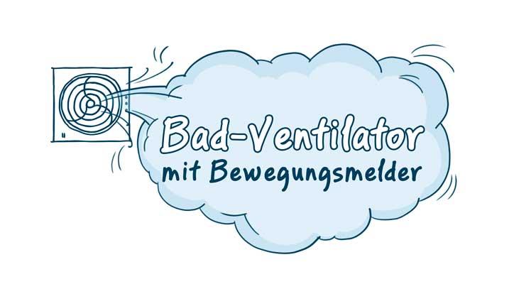 Hervorragend Bad-Ventilatoren mit Bewegungsmelder » Leise Modelle, Infos & Tipps JI37